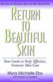 Return to Beautiful Skin ebook by Myra Michelle Eby,Karolyn A. Gazella
