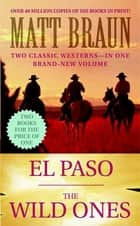 El Paso / The Wild Ones ebook by Matt Braun