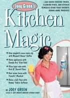 Joey Green's Kitchen Magic - 1,882 Quick Cooking Tricks, Cleaning Hints, and Kitchen Remedies Using Your Favorite Brand-Name Products ebook by Joey Green