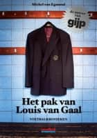 Het pak van Louis van Gaal ebook by Michel van Egmond