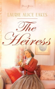The Heiress ebook by Laurie Alice Eakes