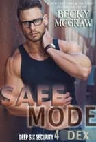 Safe Mode - Deep Six Security Series, #4 eBook par Becky McGraw