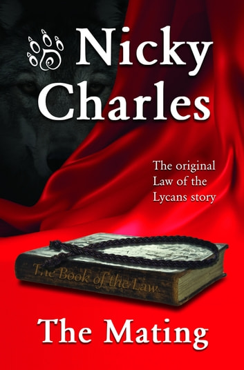 The Mating: The Original Law of the Lycans Story ebook by Nicky Charles