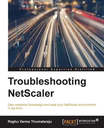 Troubleshooting NetScaler ebook by Raghu Varma Tirumalaraju