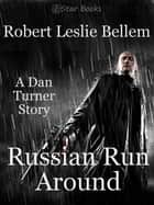 Russian Run Around ebook by Robert Leslie Bellem