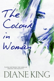 The Colour In Woman ebook by Diane King