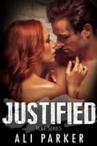 Justified ebook by Ali Parker