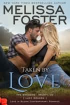 Taken by Love (Bradens at Trusty) ebook by
