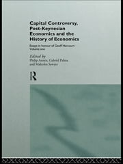 Capital Controversy, Post Keynesian Economics and the History of Economic Thought - Essays in Honour of Geoff Harcourt, Volume One ebook by Philip Arestis,Gabriel Palma,Malcolm Sawyer