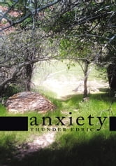 Anxiety ebook by Thunder Edric