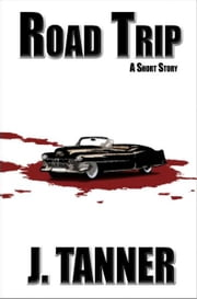 Road Trip ebook by J. Tanner