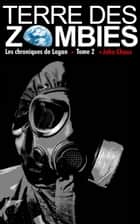 Terre des Zombies - Tome 2 ebook by John Chaos