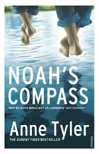 Noah's Compass ebook by Anne Tyler