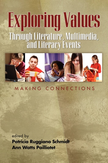 Exploring Values Through Literature, Multimedia, and Literacy Events - Making Connections ebook by