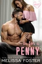 In for a Penny ebook by Melissa Foster