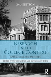 Research in the College Context - Approaches and Methods ebook by Frances K. Stage,Kathleen Manning