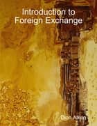 Introduction to Foreign Exchange ebook by Dion Alken
