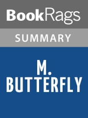 M. Butterfly by David Henry Hwang Summary & Study Guide ebook by BookRags