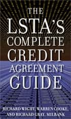 The LSTA's Complete Credit Agreement Guide ebook by Richard Wight, Warren Cooke, Richard Gray