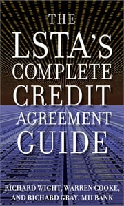The LSTA's Complete Credit Agreement Guide ebook by Richard Wight,Warren Cooke,Richard Gray