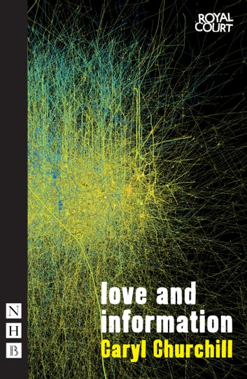 Love and Information ebook by Caryl Churchill