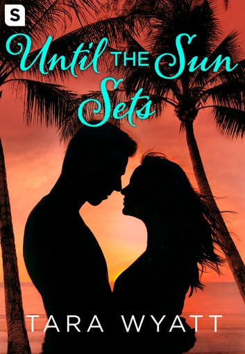 Until the Sun Sets: A Grayson Novella ebook by Tara Wyatt
