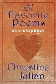 61 Favorite Poems ebook by Chrystine Julian