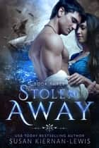 Stolen Away ebook by Susan Kiernan-Lewis