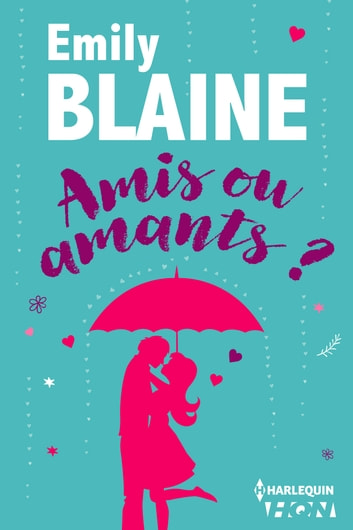 Amis ou amants ? ebook by Emily Blaine