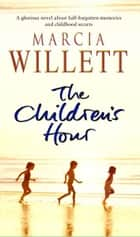 The Children's Hour ebook by Marcia Willett