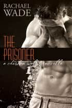 The Prisoner (The Replacement, 1.5) ebook by Rachael Wade