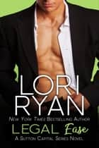 Legal Ease ebook by Lori Ryan