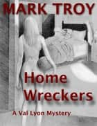 Home Wreckers ebook by Mark Troy