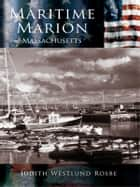 Maritime Marion Massachusetts ebook by Judith Westlund Rosbe