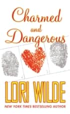 Charmed and Dangerous ebook by Lori Wilde