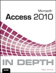 Microsoft Access 2010 In Depth ebook by Roger Jennings