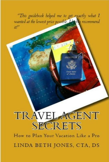 Travel Agent Secrets: How to Plan Your Vacation Like a Pro ebook by Linda Beth Jones