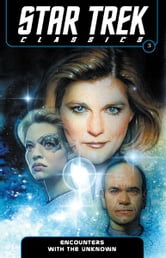 Star Trek Classics Volume 3: Encounters with the Unknown ebook by Archer, Nathan; Young, Janine Ellen; Young, Doselle; Abnett, Dan; Lanning, Andy; Rusch, Kristine Kathryn; Smith, Dean Wesley; Moy, Jeffrey; Roach, David; Teranishi, Robert; Struzan, Drew