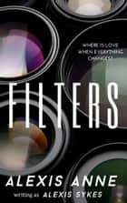 Filters ebook by Alexis Sykes, Alexis Anne