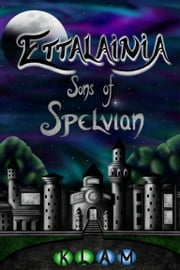 Ettalainia Sons of Spelvian ebook by K.L.A.M.