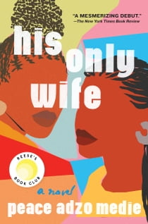 His Only Wife ebook by Peace Adzo Medie