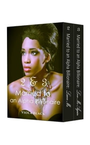 Boxed Set: Married to an Alpha Billionaire 2 & 3 ebook by Viola Black