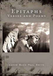 Epitaphs - Verses and Poems ebook by Lance Buck Paul Smith