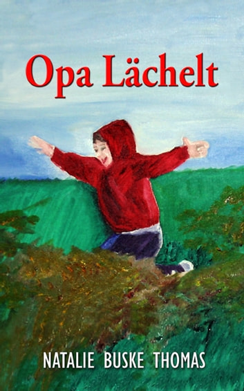 Opa Lächelt ebook by Natalie Buske Thomas