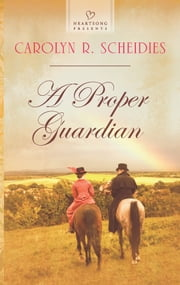A Proper Guardian ebook by Carolyn R. Scheidies