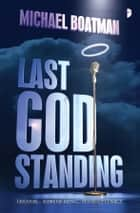 Last God Standing ebook by Michael Boatman