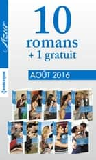 10 romans Azur + 1 gratuit (n°3735 à 3744 - Août 2016) ebook by Collectif