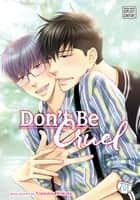 Don't Be Cruel, Vol. 9 (Yaoi Manga) ebook by
