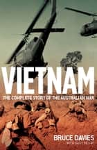 Vietnam - The complete story of the Australian war ebook by Bruce Davies, Gary McKay