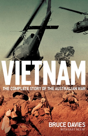 Vietnam - The complete story of the Australian war ebook by Bruce Davies,Gary McKay